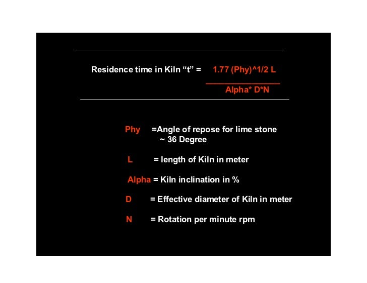 """Residence time in Kiln """"t"""" =     1.77 (Phy)^1/2 L                                ________________                         ..."""