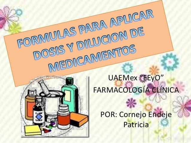 """UAEMex """"FEyO""""  FARMACOLOGÍA CLÍNICA  POR: Cornejo Endeje  Patricia"""
