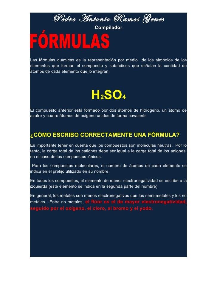 Pedro Antonio Ramos Genes                                   CompiladorLas fórmulas químicas es la representación por medio...