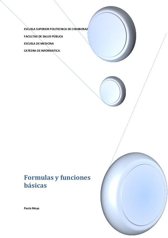 ESCUELA SUPERIOR POLITECNICA DE CHIMBORAZO FACULTAD DE SALUD PÚBLICA ESCUELA DE MEDICINA CATEDRA DE INFORMATICA  Formulas ...