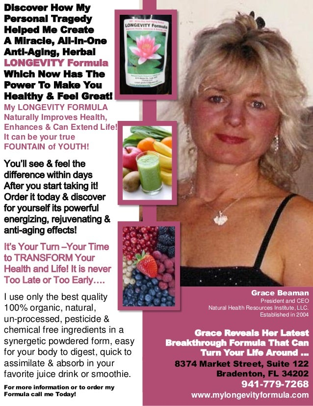 Discover How My Personal Tragedy Helped Me Create A Miracle, All-In-One Anti-Aging, Herbal LONGEVITY Formula Which Now Has...