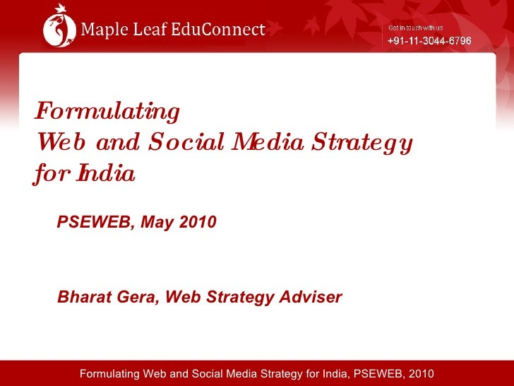 Formulating  Web and Social Media Strategy  for India PSEWEB, May 2010   Bharat Gera, Web Strategy Adviser