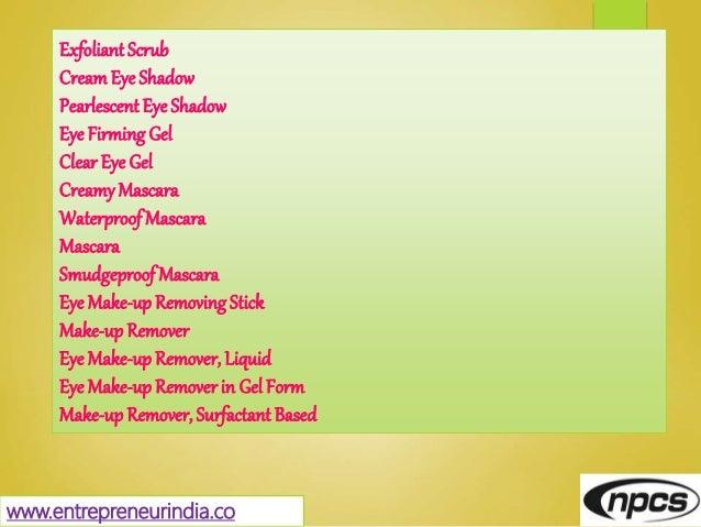 www.entrepreneurindia.co Exfoliant Scrub Cream Eye Shadow Pearlescent Eye Shadow Eye Firming Gel Clear Eye Gel CreamyMasca...