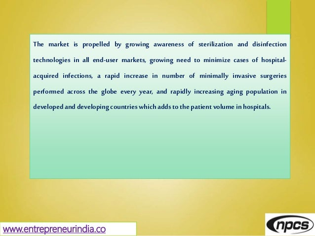 www.entrepreneurindia.co The market is propelled by growing awareness of sterilization and disinfection technologies in al...