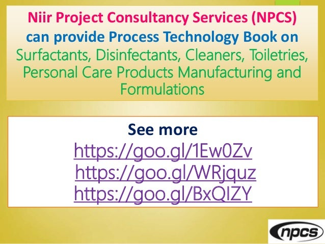 Niir Project Consultancy Services (NPCS) can provide Process Technology Book on Surfactants, Disinfectants, Cleaners, Toil...