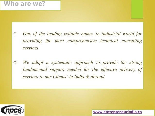 o One of the leading reliable names in industrial world for providing the most comprehensive technical consulting services...