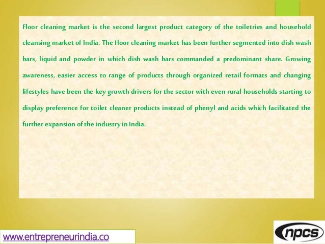 Floor cleaning market is the second largest product category of the toiletries and household cleansing market of India. Th...