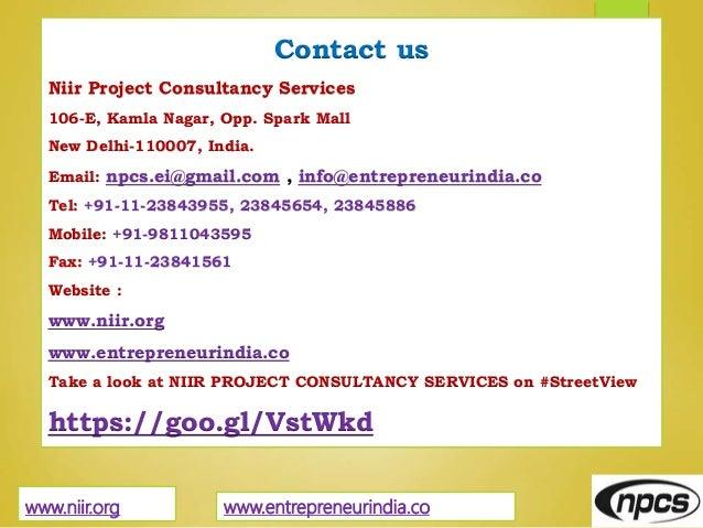 Contact us Niir Project Consultancy Services 106-E, Kamla Nagar, Opp. Spark Mall New Delhi-110007, India. Email: npcs.ei@g...