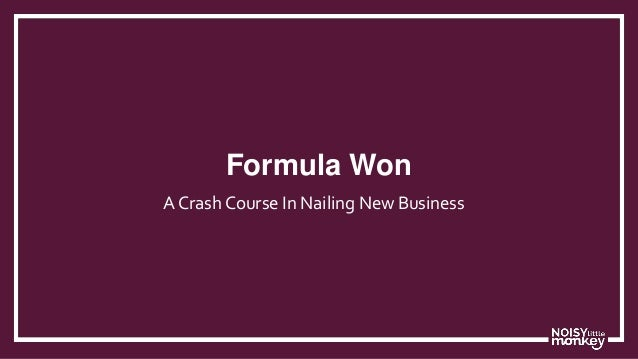 Formula Won A Crash Course In Nailing New Business