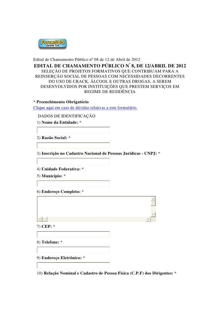 Edital de Chamamento Público nº 08 de 12 de Abril de 2012EDITAL DE CHAMAMENTO PÚBLICO Nº 8, DE 12/ABRIL DE 2012   SELEÇÃO ...