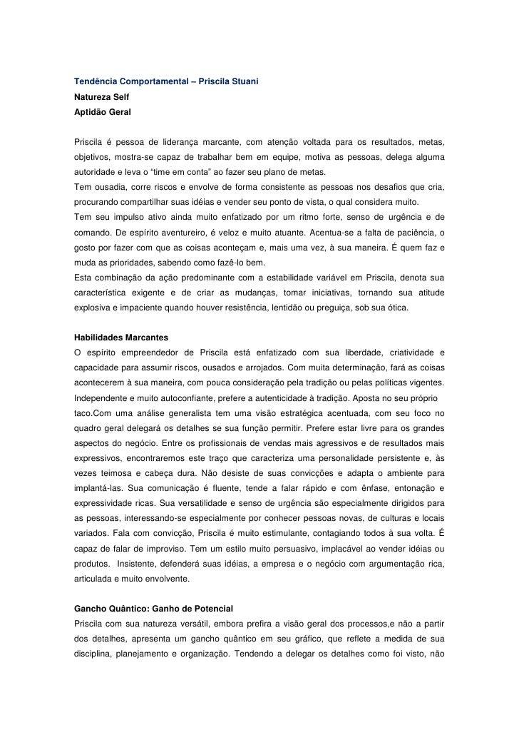 Tendência Comportamental – Priscila StuaniNatureza SelfAptidão GeralPriscila é pessoa de liderança marcante, com atenção v...