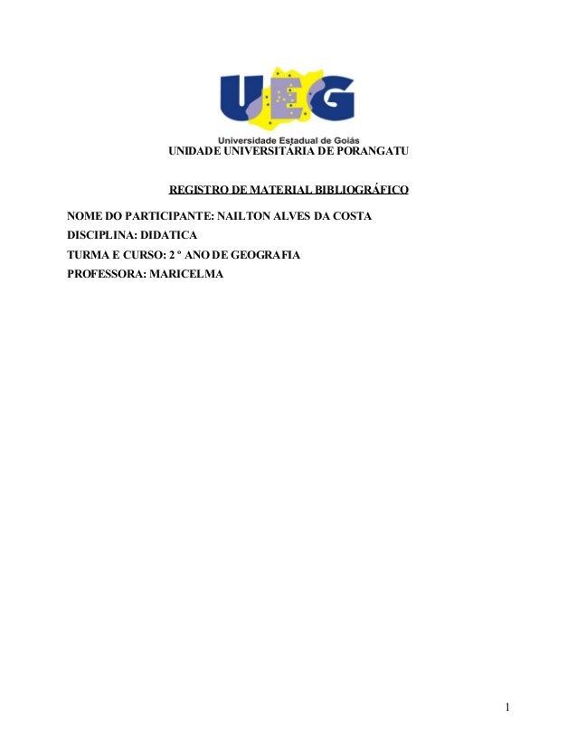 UNIDADE UNIVERSITÁRIA DE PORANGATU  REGISTRO DE MATERIAL BIBLIOGRÁFICO  NOME DO PARTICIPANTE: NAILTON ALVES DA COSTA  DISC...