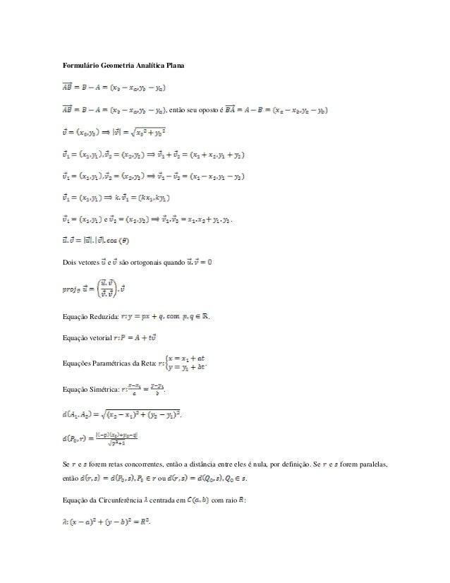 Formulário Geometria Analítica Plana                                         , então seu oposto é               e         ...