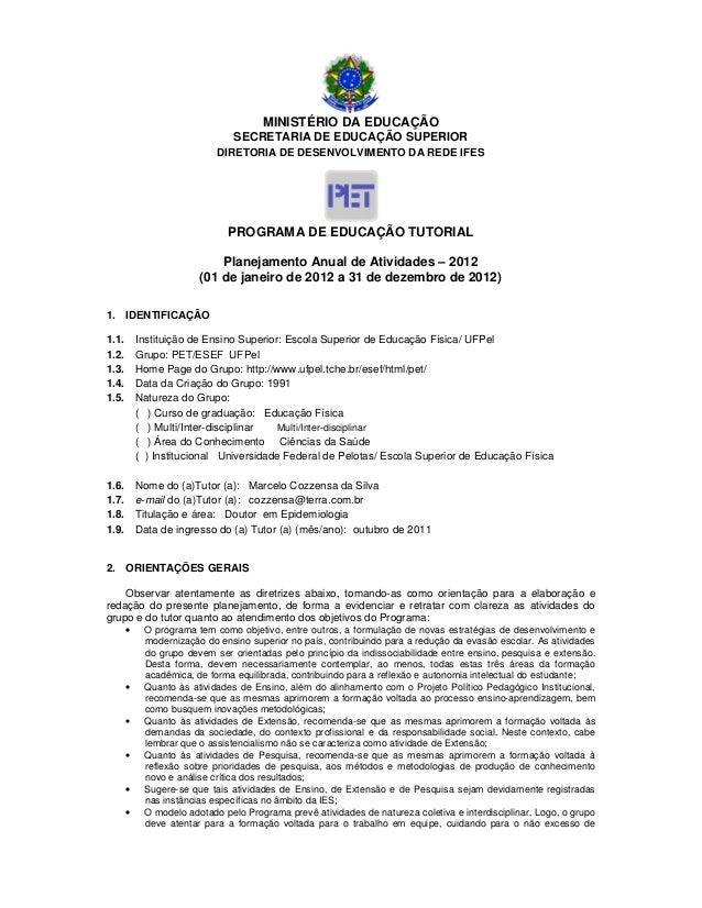 MINISTÉRIO DA EDUCAÇÃO SECRETARIA DE EDUCAÇÃO SUPERIOR DIRETORIA DE DESENVOLVIMENTO DA REDE IFES PROGRAMA DE EDUCAÇÃO TUTO...