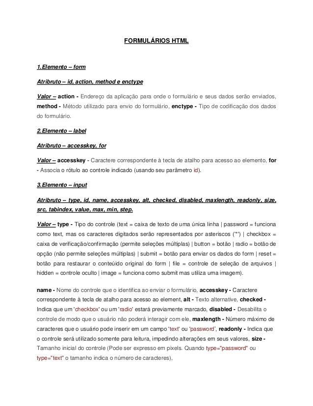 FORMULÁRIOS HTML1.Elemento – formAtribruto – id, action, method e enctypeValor – action - Endereço da aplicação para onde ...