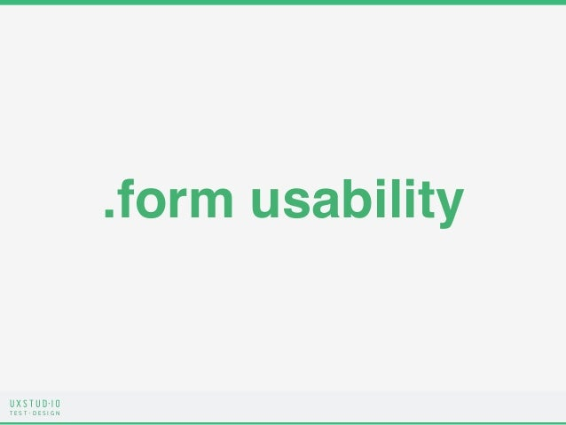 T E S T D E S I G N .form usability