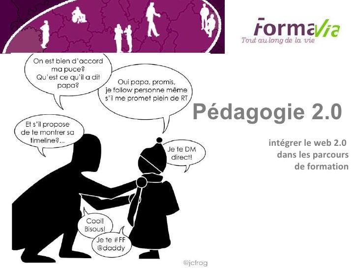 Pédagogie 2.0  intégrer le web 2.0  dans les parcours de formation