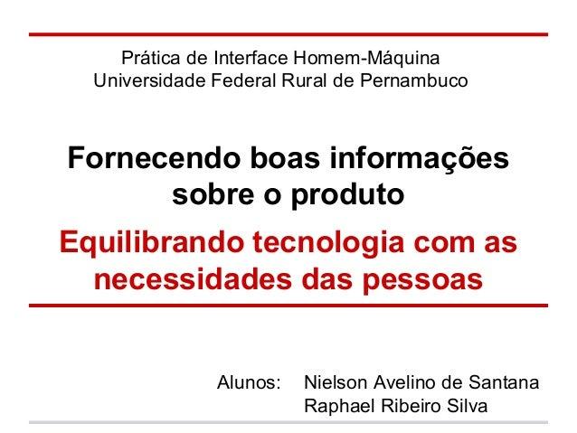 Prática de Interface Homem-Máquina Universidade Federal Rural de Pernambuco  Fornecendo boas informações sobre o produto E...