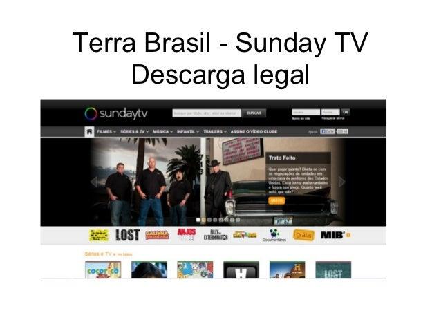 Terra Brasil - Sunday TV     Descarga legal