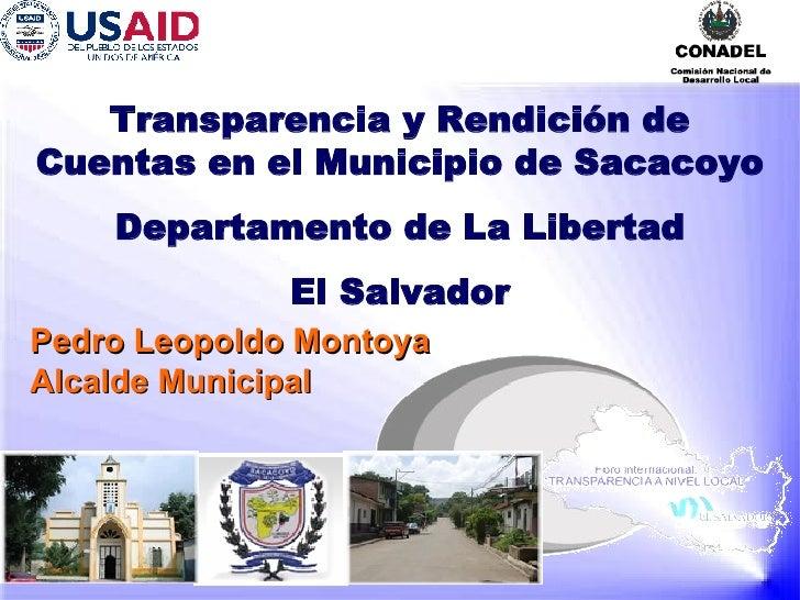 Transparencia y Rendición de Cuentas en el Municipio de Sacacoyo Departamento de La Libertad El Salvador Pedro Leopoldo Mo...