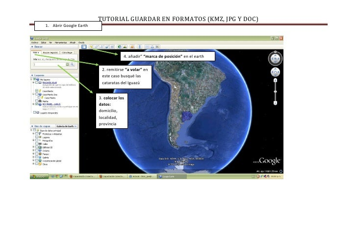 "TUTORIAL GUARDAR EN FORMATOS (KMZ, JPG Y DOC)1. Abrir Google Earth                                     4. añadir"" ""marca d..."