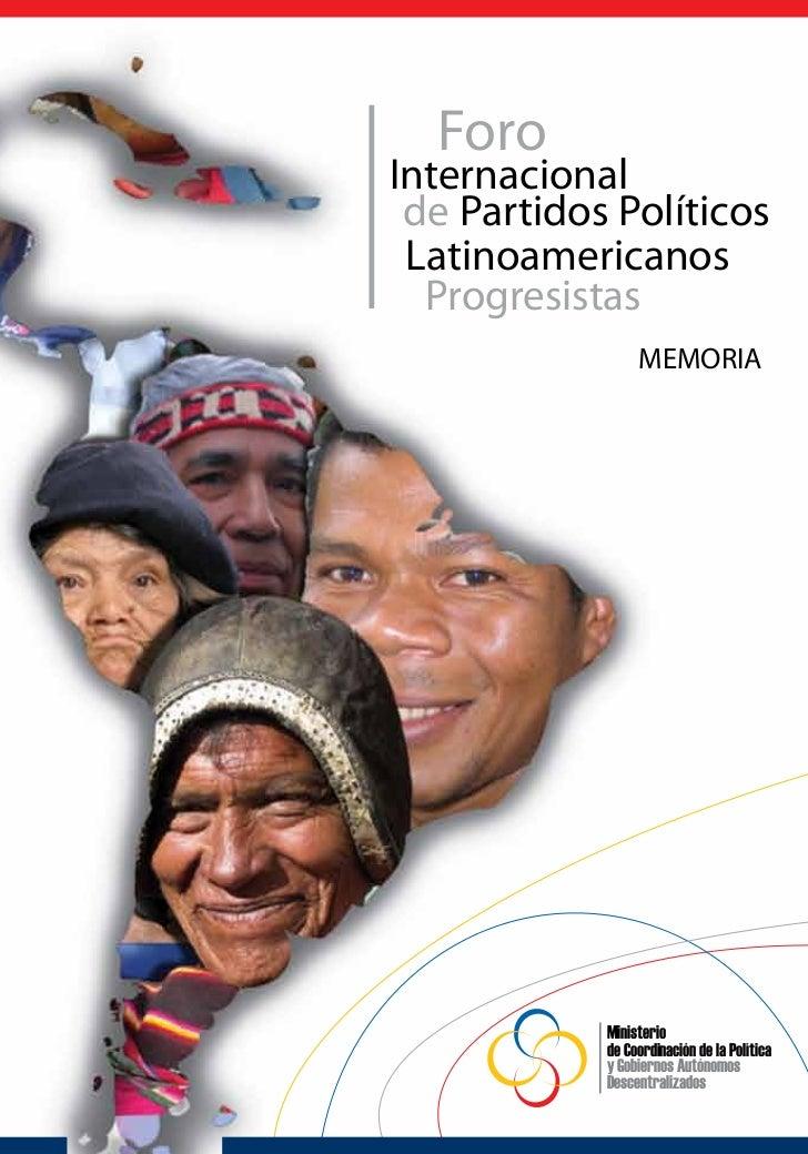 ForoInternacional de Partidos Políticos Latinoamericanos  Progresistas                 MEMORIA            Ministerio      ...