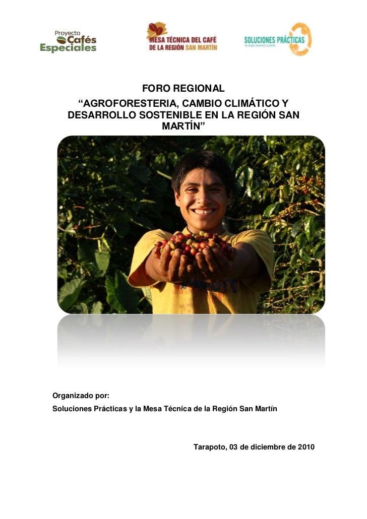"""FORO REGIONAL      """"AGROFORESTERIA, CAMBIO CLIMÁTICO Y    DESARROLLO SOSTENIBLE EN LA REGIÓN SAN                  MARTÍN""""O..."""