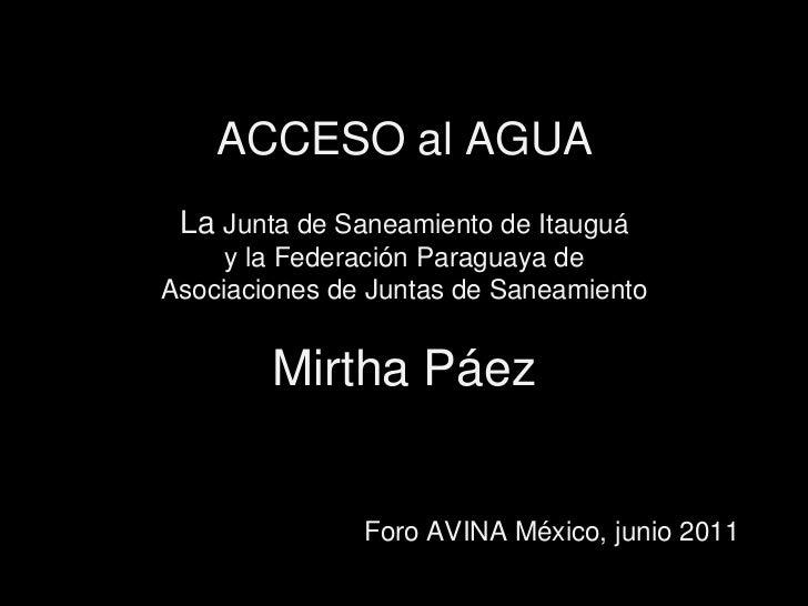 ACCESO al AGUALa Junta de Saneamiento de Itauguáy la Federación Paraguaya de Asociaciones de Juntas de SaneamientoMirtha P...