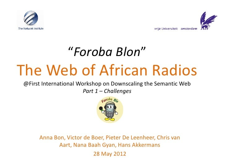 """""""Foroba Blon""""The Web of African Radios@First International Workshop on Downscaling the Semantic Web                       ..."""