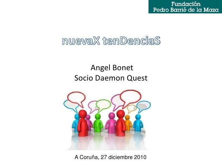 Angel BonetSocio Daemon QuestA Coruña, 27 diciembre 2010