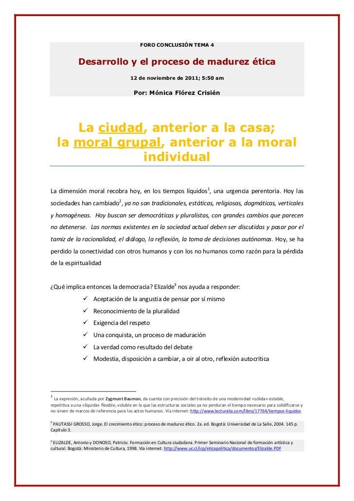 FORO CONCLUSIÓN TEMA 4              Desarrollo y el proceso de madurez ética                                          12 d...