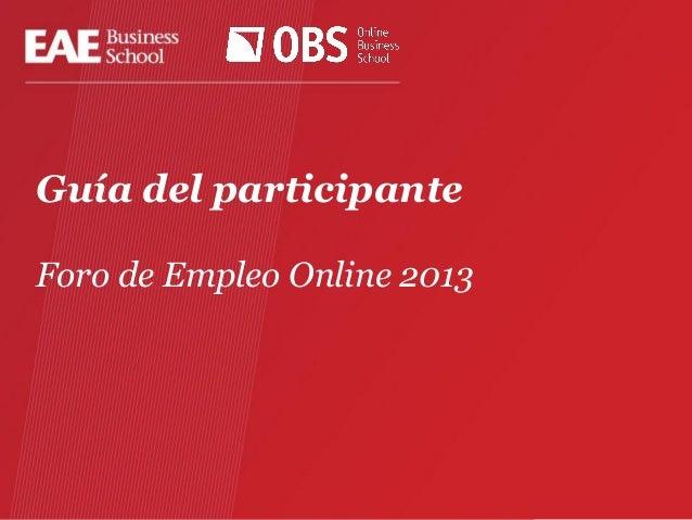 Guía del participante Foro de Empleo Online 2013