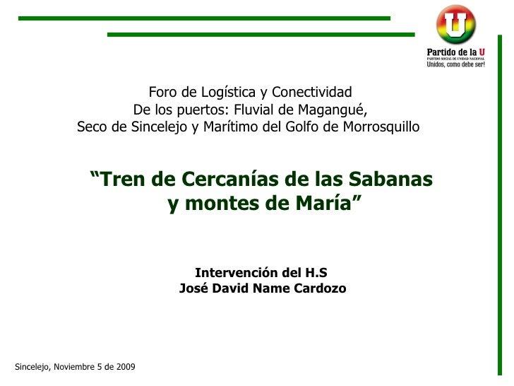 Foro de Logística y Conectividad De los puertos: Fluvial de Magangué, Seco de Sincelejo y Marítimo del Golfo de Morrosquil...