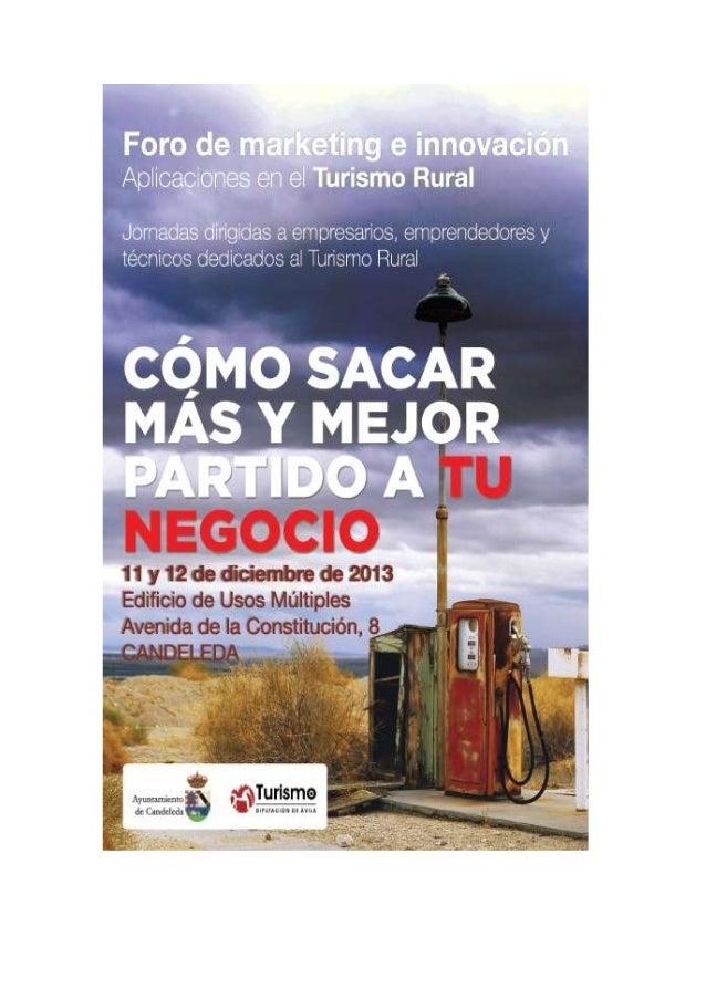 FORO DE MARKETING E INNOVACIÓN: Aplicaciones en el Turismo Rural, #TurismoCandeleda Programa: 11 de diciembre        ...