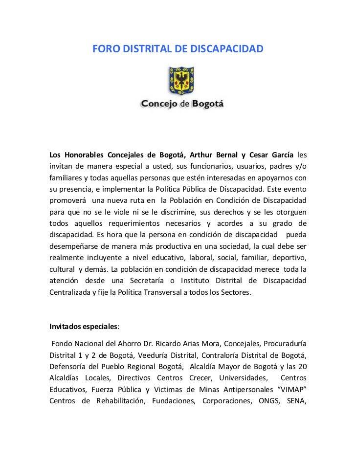 FORO DISTRITAL DE DISCAPACIDADLos Honorables Concejales de Bogotá, Arthur Bernal y Cesar García lesinvitan de manera espec...
