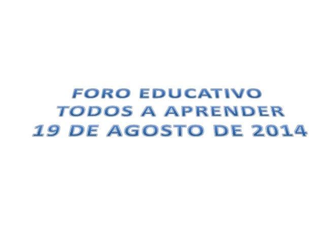 FORO EDUCAT| VO T@D@$ A APRÉNDÉR  19 DE AGOSTO DE 2©&&