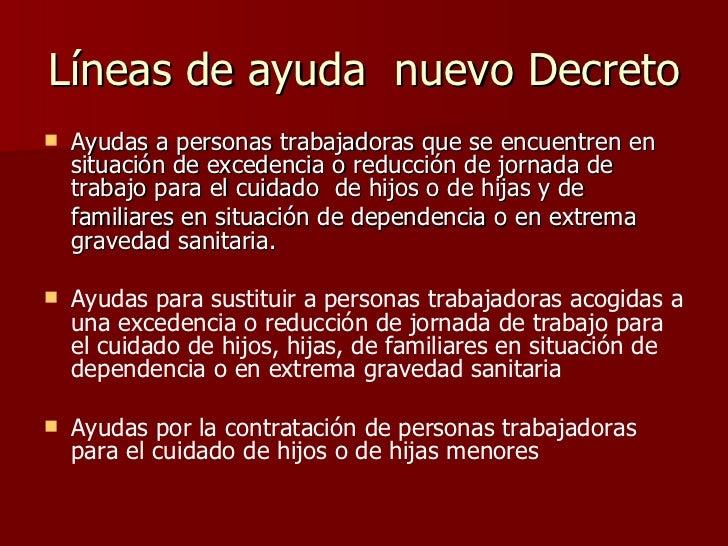 Líneas de ayuda  nuevo Decreto  <ul><li>Ayudas a personas trabajadoras que se encuentren en situación de excedencia o redu...