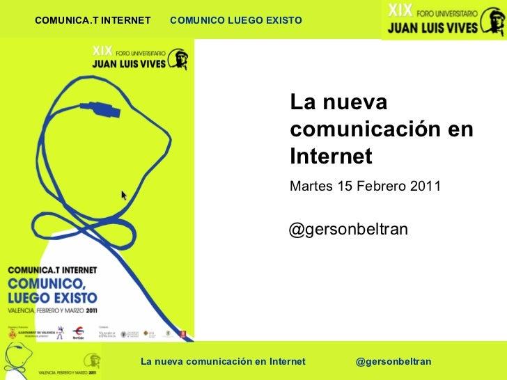 La nueva comunicación en Internet Martes 15 Febrero 2011 @gersonbeltran