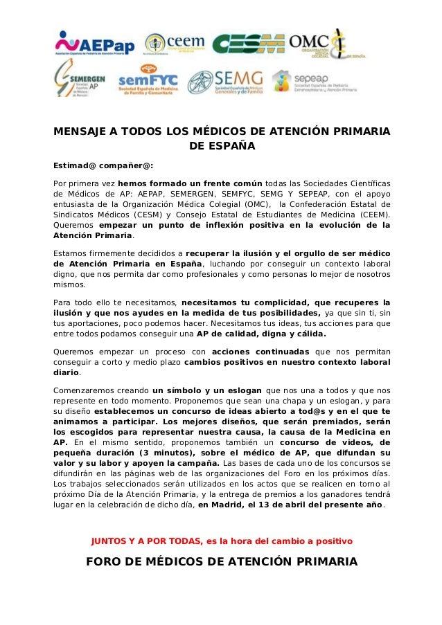 MENSAJE A TODOS LOS MÉDICOS DE ATENCIÓN PRIMARIA DE ESPAÑA Estimad@ compañer@: Por primera vez hemos formado un frente com...