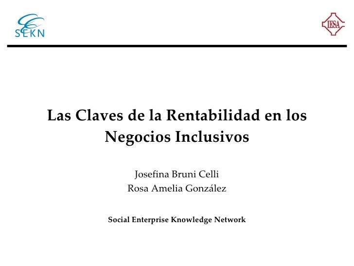 Las Claves de la Rentabilidad en los Negocios Inclusivos Josefina Bruni Celli Rosa Amelia González Social Enterprise Knowl...
