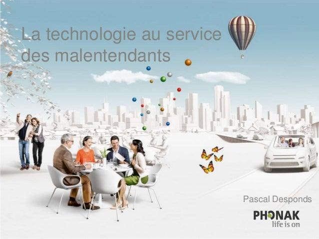 Pascal DespondsLa technologie au servicedes malentendants