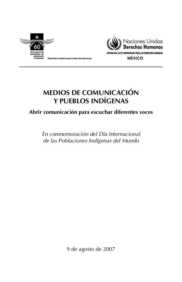 Medios de Comunicación y Pueblos Indígenas Abrir comunicación para escuchar diferentes voces En conmemoración del Día Inte...