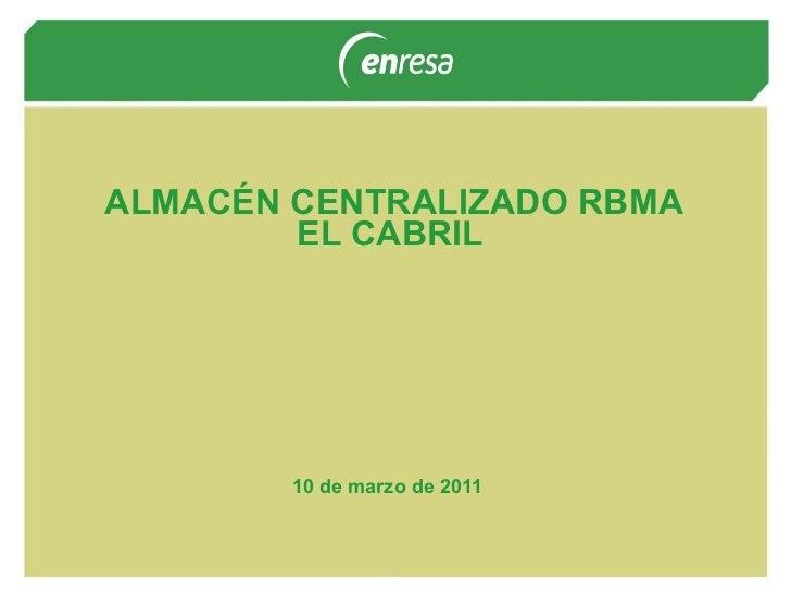 ALMACÉN CENTRALIZADO RBMA EL CABRIL   10 de marzo de 2011