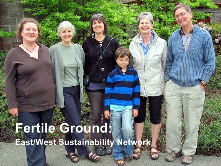 Fertile Ground:  East/West Sustainability Network