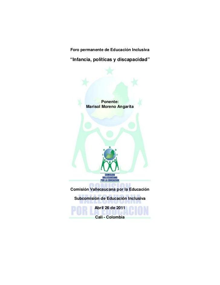 """Foro permanente de Educación Inclusiva""""Infancia, políticas y discapacidad""""               Ponente:       Marisol Moreno Ang..."""