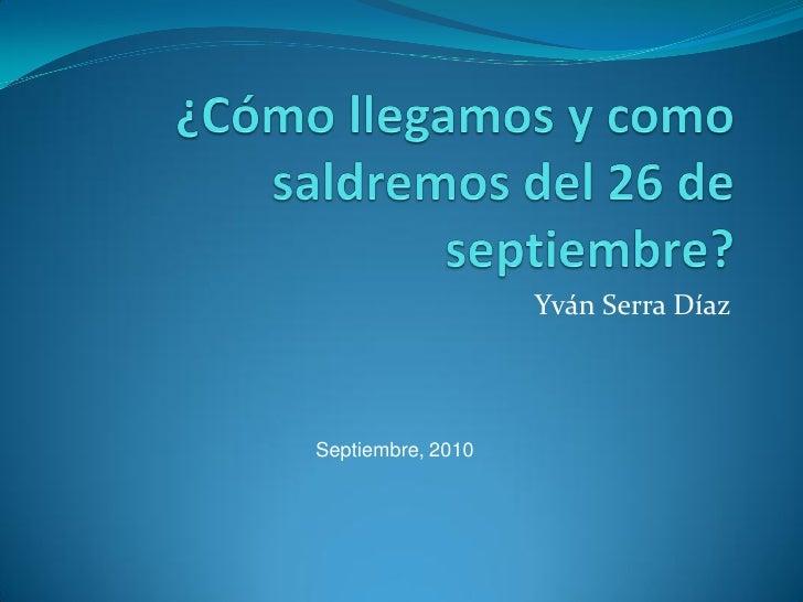 Yván Serra Díaz    Septiembre, 2010