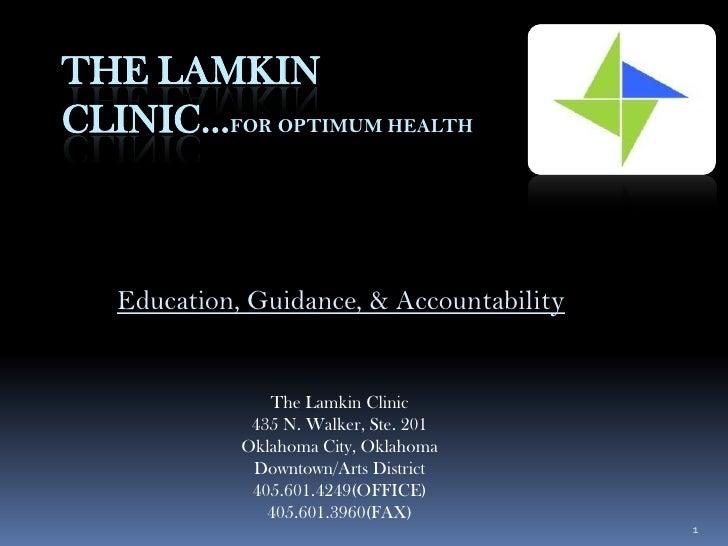 THE LAMKIN CLINIC…FOR OPTIMUM HEALTH       Education, Guidance, & Accountability                   The Lamkin Clinic      ...