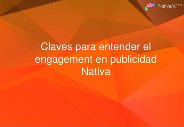 Claves para entender el engagement en publicidad Nativa