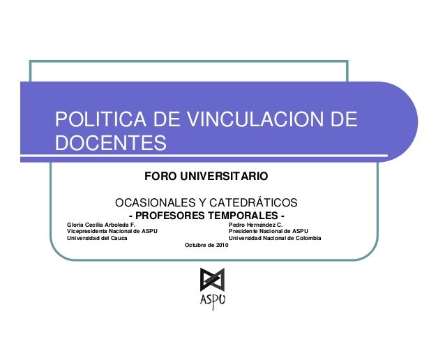 POLITICA DE VINCULACION DEDOCENTESFORO UNIVERSITARIOOCASIONALES Y CATEDRÁTICOS- PROFESORES TEMPORALES -Gloria Cecilia Arbo...