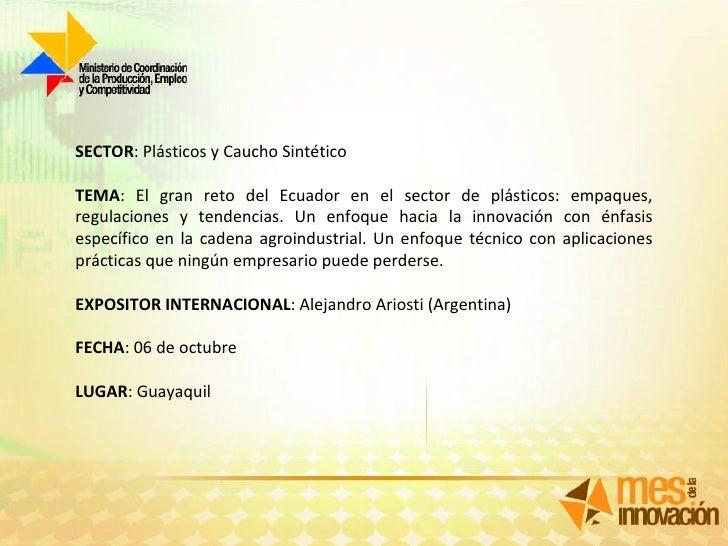 SECTOR : Plásticos y Caucho Sintético TEMA : El gran reto del Ecuador en el sector de plásticos: empaques, regulaciones y ...